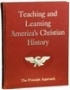 Teaching & Learning Am. Christ. History: Principle Approach